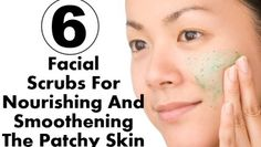 6 Best Facial Scrubs For Nourishing And Smoothening The Patchy Skin