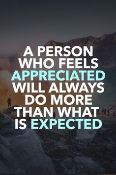 Quotes for Motivation and Inspiration QUOTATION - Image : As the quote says - Description A person who feels appreciated will always do more than what is Motivacional Quotes, Work Quotes, Great Quotes, Quotes To Live By, Inspirational Quotes, Qoutes, Meaningful Quotes, Random Quotes, People Quotes