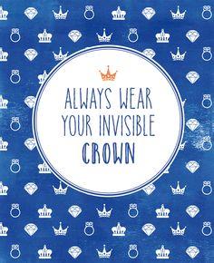 Always wear your invisible crown. Dus niet alleen op Koningsdag, maar altijd. Laat je inspireren door de spreuk van de week. Vind je deze quote leuk? Klik dan op like en deel 'm met je vrienden. De quote kun je ook