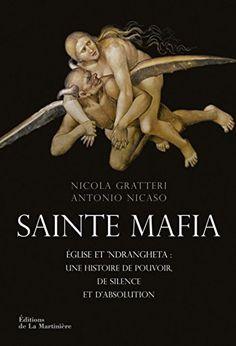Télécharger Livre Sainte mafia : Eglise et 'ndrangheta : une histoire de pouvoir, de silence et d'absolution Ebook Kindle Epub PDF Gratuit