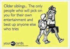 gotta love being an older sibling :)