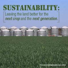 Texas farmers and ranchers cultivate a relationship with the environment, building more than 100 years of sustainability.