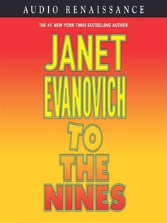 To the Nines Stephanie Plum Series, Book 9 Series: Stephanie Plum by Janet Evanovich