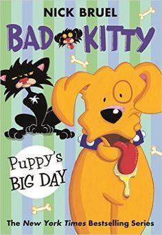 Bad Kitty: Puppy's Big Day: Nick Bruel: 9781250073303: Amazon.com: Books