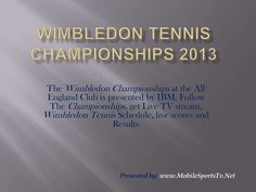 wimbledon-tennis-championships-2013-live-scores-results-schedule-app-for-ipad-iphone-android by mobilesportstv via Slideshare
