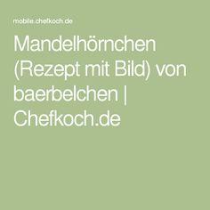Mandelhörnchen (Rezept mit Bild) von baerbelchen | Chefkoch.de