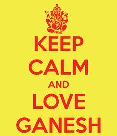 KEEP CALM AND LOVE GANESH