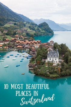 10 Most Beautiful Places in Switzerland (And Where To Stay)  #switzerland #travel #traveltips