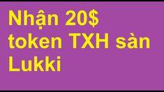Hướng dẫn làm nhiệm vụ nhận 20$ token TXH sàn Lukki  - Guide get 20$ tok... Calm