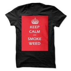 KEEP CALM AND SMOKE WEED by markbailey74 T Shirts, Hoodies. Get it now ==► https://www.sunfrog.com/Valentines/KEEP-CALM-AND-SMOKE-WEED-by-markbailey74.html?41382