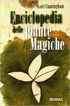 Risultati immagini per Enciclopedia delle Piante Magiche. Scott Cunningham