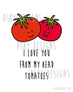 I Love You From My Head TOMATOES Cute Fruit Pun for por AshyDesigns