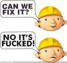 Bob the Builder is having a bad day
