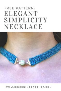 Another free crochet jewelry pattern from Designing Crochet! The Elegant Simplicity necklace uses a clever slide clasp for a simple and clean design.