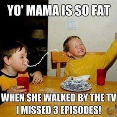 Yo mama so fat. Funny Animal Jokes, Funny Jokes, Hilarious, Funny Pins, Funny Stuff, Mom Pictures, Funny Meme Pictures, Your Mama Jokes, Humor