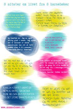 Fine sitater om livet fra den norske barnebokverdenen! Se: http://www.mammadamen.no