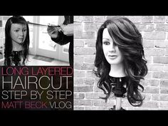 VIDEO-- FREE SALON EDUCATION HOW TO CUT A LONG LAYERED HAIRCUT STEP BY STEP | MATT BECK VLOG 014 - YouTube