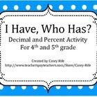"This ""I have, who has"" card game is a great activity to solidify the relationship between decimals and percents.  Students will practice converting..."