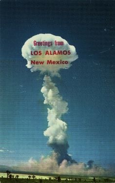 From the Wish You Were Here File: Dig this postcard from Los Alamos, New Mexico, during the height of Atomic Bomb Mania (circa early 1950s).
