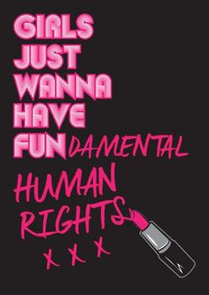 girls just wanna have fundamental human rights!
