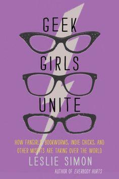"""Leslie Simon's """"Geek Girls Unite"""""""
