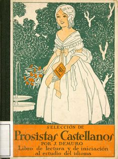 Selección de prosistas castellanos: libro de lectura y de iniciación al estudio del idioma/ por J. Demuro [s.a]