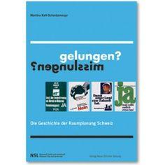 gelungen? misslungen? Die Geschichte der Raumplanung Schweiz, Martina Koll-Schretzenmayr, 2008.  ISBN 978-3-03823-462-3