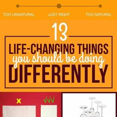 13 Simple Life-Changing Things You Should Be Doing Differently