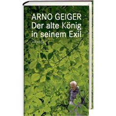 Arno Geiger, Der alte König in seinem Exil