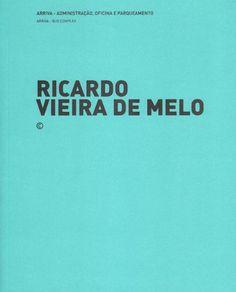 Ricardo Vieira de Melo : Arrica, administração, oficina e parqueamento = Arriva, bus complex. Ricardo Vieira de Melo : Casa Aradas = Aradas house / [editor, José Manuel das Neves].-- Lisboa : Uzina Books, cop. 2011.
