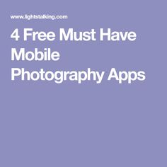 4 Free Must Have Mobile Photography Apps
