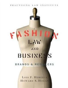 NEW Fashion Law & Business: Brands & Retailers by Lois F. NEW Fashion Law & Business: Brands & Retailers by Lois F. Fashion Business, Lawyer Fashion, Modern Fashion, New Fashion, Fashion Online, Runway Fashion, Fashion Design, Starting A Company, Law Books