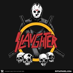 Slaughter T-Shirt - Jason Voorhees T-Shirt is $13 today at Ript!