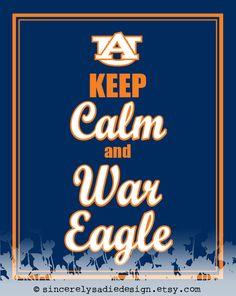 "Auburn University ""Keep Calm and War Eagle"" 8x10 Print. $9.95, via Etsy."