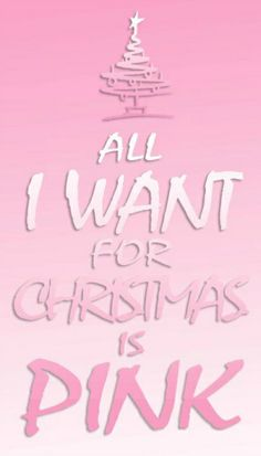 all I want for Christmas is pink