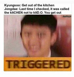 omg TRIGGERED, run for your life chen, satansoo is coming for you XD