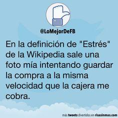 """En la definición de """"Estrés"""" de la Wikipedia sale una foto mía intentando guardar la compra a la misma velocidad que la cajera me cobra. Por Lo Mejor De FB (@LoMejorDeFB). Shares Fun In Spanish, Great Quotes, Funny Quotes, Frases Humor, Spanish Memes, Humor Grafico, Just For Laughs, Laugh Out Loud, True Stories"""