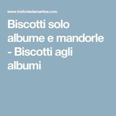 Biscotti solo albume e mandorle - Biscotti agli albumi