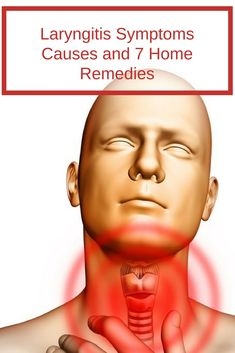 laryngitis-symptoms-causes-and-7-home-remedies #homeremedies  #homeremedy #laryngitis