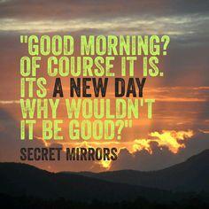 Good Day   Secret Mirrors