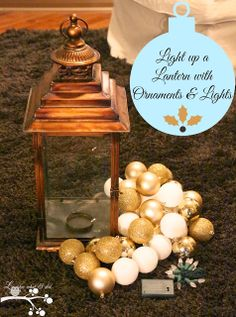 Lantern filled with Ornaments and Lights