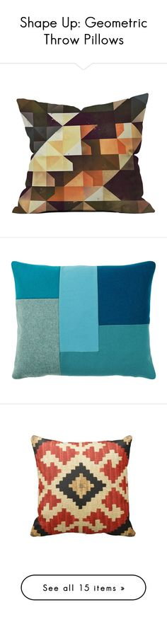 """""""Shape Up: Geometric Throw Pillows"""" by polyvore-editorial ❤ liked on Polyvore featuring geometricthrowpillows, home, home decor, throw pillows, geometric throw pillows, geometric home decor, blue, blue home decor, turquoise home decor and modern home accessories"""
