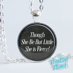 Though She Be But Little She Is Fierce Inspirational Quote Necklace Motivational Quote Pendant William Shakespeare gift for girl by ThePendantPlanet