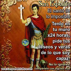 """ORACIÓN PARA PEDIR UN IMPOSIBLE... COMPARTE EL SANTO DE LO IMPOSIBLE, PIDE TU DESEO Y ESCRIBE """"AMEN"""" EN ANTICIPACIÓN DEL MILAGRO QUE RECIBIRÁS!! SAN EXPEDITO BENDICE A MI HOGAR, MI FAMILIA, MIS AMIGOS, MIS FINANZAS Y MI SALUD. GRACIAS SAN EXPEDITO QUE ME OÍSTE ♥"""