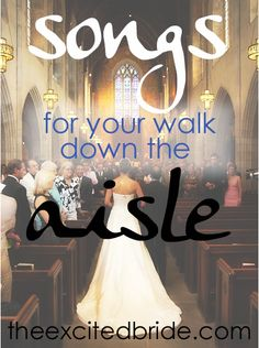 song ideas from what you walk down the aisle to, from the first dance to your Father Daughter dance and even Cake Cutting songs!!!