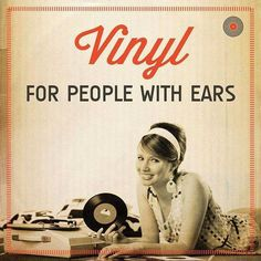 Vinyl ☺  For People With Ears 😉
