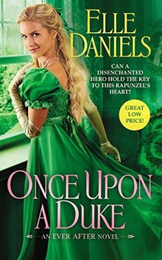 Once Upon a Duke (Ever After, Medieval Princess, Passionate Love, Historical Romance, Romance Novels, My Princess, Happily Ever After, Rapunzel, Book Worms, Duke