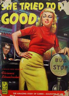 'She Tried to Be Good'.. pulp fiction cover art, 1951.