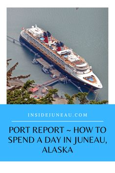 Port Report, How to Spend Your Day in Juneau - Inside Juneau Alaska Cruise Tips, Tongass National Forest, Fish Hatchery, Juneau Alaska, Nature Photography Tips, Local Seafood, Heritage Museum, City Museum