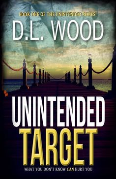 Unintended Target by D.L. Wood - On Sale for $0.99 - 67% Off! | Christian Book Finds Book 1, The Book, Christian Fiction Books, Target, Mystery Thriller, Free Kindle Books, Books To Read, Wood, Thrillers